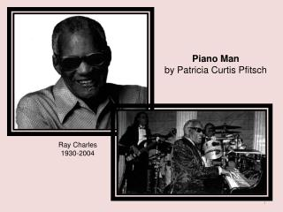 Piano Man by Patricia Curtis Pfitsch