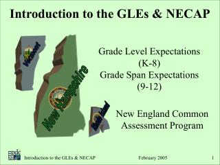 Introduction to the GLEs & NECAP