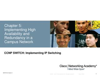 Chapter 5:  Implementing High Availability and Redundancy in a  Campus Network