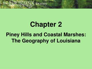 Chapter 2 Piney Hills and Coastal Marshes: The Geography of Louisiana