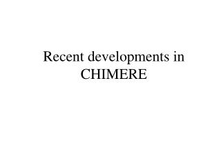 Recent developments in CHIMERE