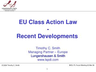 Timothy C. Smith Managing Partner – Europe Lungershausen & Smith lspdi