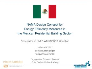 NAMA Design Concept for  Energy-Efficiency Measures in  the Mexican Residential Building Sector