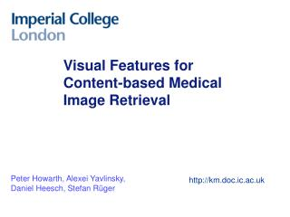 Visual Features for Content-based Medical Image Retrieval
