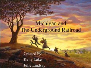 Michigan and  The Underground Railroad