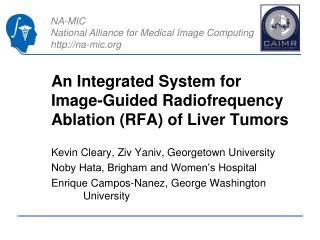 An Integrated System for Image-Guided Radiofrequency Ablation (RFA) of Liver Tumors