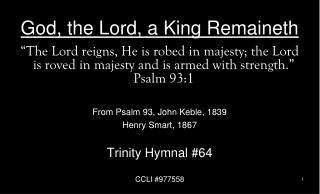 God, the Lord, a King Remaineth