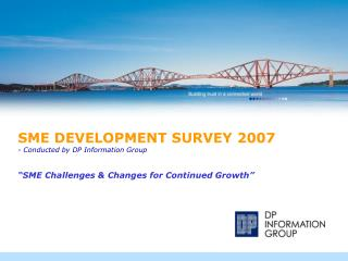 SME DEVELOPMENT SURVEY 2007 - Conducted by DP Information Group