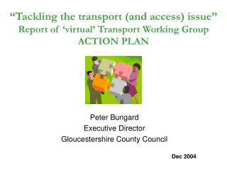 Peter Bungard Executive Director Gloucestershire County Council Dec 2004