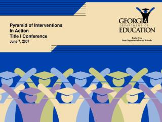 Pyramid of Interventions In Action Title I Conference June 7, 2007