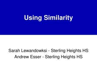 Using Similarity