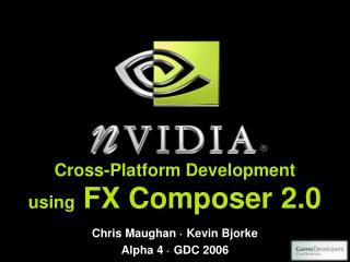 Cross-Platform Development using  FX Composer 2.0