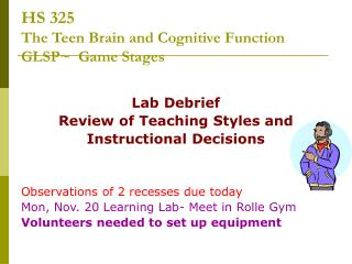 HS 325   The Teen Brain and Cognitive Function  GLSP~  Game Stages