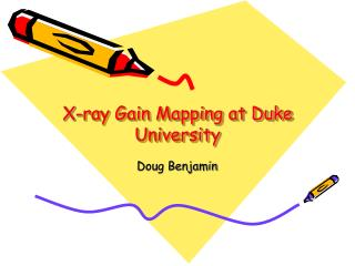 X-ray Gain Mapping at Duke University