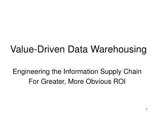 Value-Driven Data Warehousing