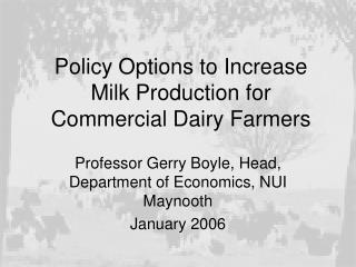 Policy Options to Increase Milk Production for Commercial Dairy Farmers