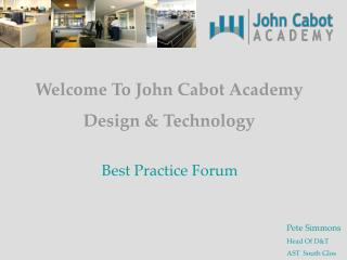 Welcome To John Cabot Academy Design & Technology