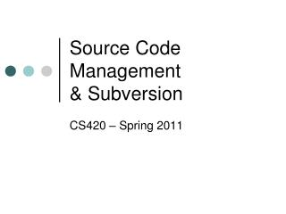 Source Code Management & Subversion