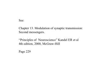 See: Chapter 13. Modulation of synaptic transmission: Second messengers.