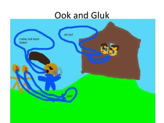 Ook and  G luk