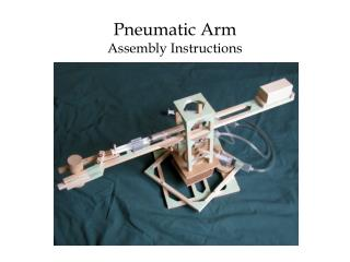 Pneumatic Arm Assembly Instructions