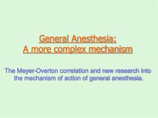 General Anesthesia: A more complex mechanism