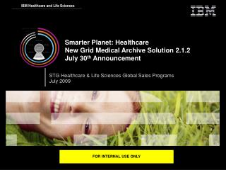 Smarter Planet: Healthcare New Grid Medical Archive Solution 2.1.2  July 30 th  Announcement