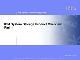IBM System Storage Product Overview Part 1