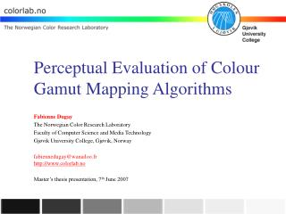 Perceptual Evaluation of Colour Gamut Mapping Algorithms