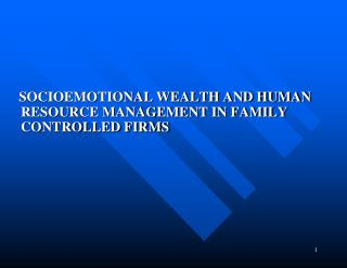SOCIOEMOTIONAL WEALTH AND HUMAN RESOURCE MANAGEMENT IN FAMILY CONTROLLED FIRMS