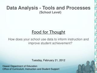 Data Analysis - Tools and Processes (School Level) Food for Thought