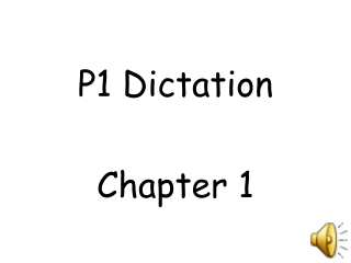 P1 Dictation Chapter 1