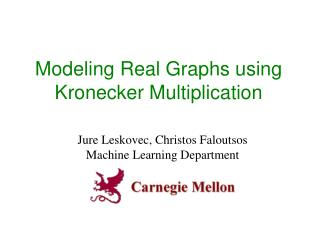 Modeling Real Graphs using Kronecker Multiplication