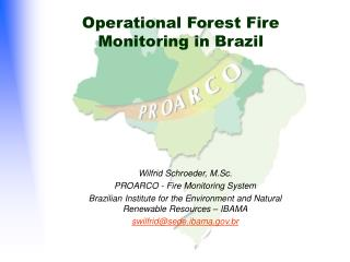 Operational Forest Fire Monitoring in Brazil