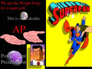 We got the Wright Gogs for a super job!