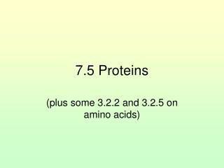 7.5 Proteins
