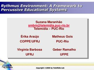 Rythmus Environment: A Framework to Percussive Educational Systems