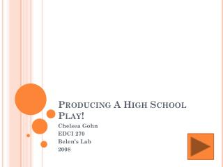 Producing A High School Play!