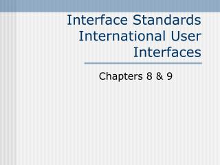 Interface Standards International User Interfaces