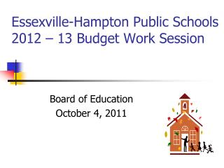 Essexville-Hampton Public Schools 2012 – 13 Budget Work Session