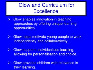 Glow and Curriculum for Excellence.