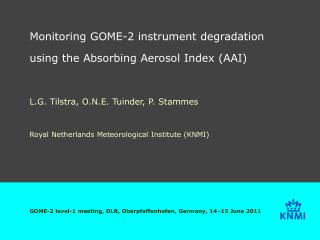 Monitoring GOME-2 instrument degradation using the Absorbing Aerosol Index (AAI)