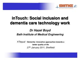 inTouch: Social inclusion and dementia care technology work