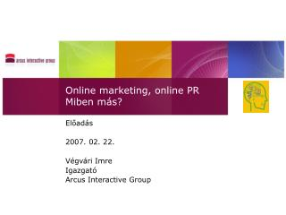 Online marketing, online PR Miben más?