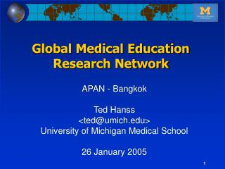 APAN - Bangkok Ted Hanss <ted@umich> University of Michigan Medical School 26 January 2005