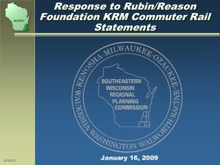 Response to Rubin/Reason Foundation KRM Commuter Rail Statements