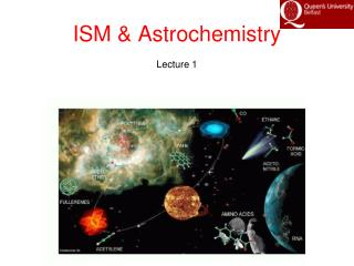 ISM & Astrochemistry Lecture 1