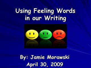 Using Feeling Words  in our Writing