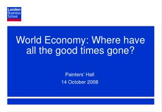 World Economy: Where have all the good times gone?