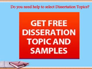 Do you need help to select Dissertation Topics?